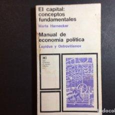 Libros de segunda mano: EL CAPITAL: CONCEPTOS FUNDAMENTALES. MARTA HARNECKER. MANUAL DE ECONOMIA POLITICA. LAPIDUS Y OSTROVI. Lote 260443150