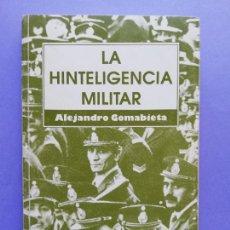 Livros em segunda mão: LA HINTELIGENCIA MILITAR ALEJANDRO GOMABIETA 1991 TXALAPARTA. Lote 260812605