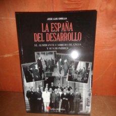 Libros de segunda mano: LA ESPAÑA DEL DESARROLLO EL ALMIRANTE CARRERO BLANCO - JOSE LUIS ORELLA - DISPONGO DE MAS LIBROS. Lote 260841760