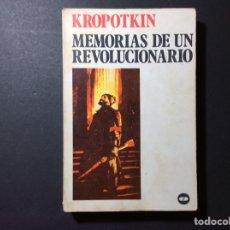 Libros de segunda mano: MEMORIAS DE UN REVOLUCIONARIO. KROPOTKIN. Lote 261138025