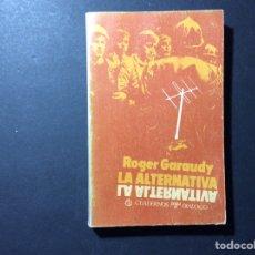 Libros de segunda mano: LA ALTERNATIVA. ROGER GARAUDY. Lote 261142165