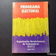 Libros de segunda mano: PROGRAMA ELECTORAL. ORGANIZACIÓN REVOLUCIONARIA DE TRABAJADORES (O.R.T) 1977. Lote 261143695