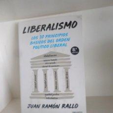 Livros em segunda mão: LIBERALISMO 10 PRINCIPIOS BASICOS DEL ORDEN POLITICO LIBERAL JUAN RAMON RALLO - DISPONGO MAS LIBROS. Lote 261472675