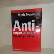 Livros em segunda mão: ANTI-IMPERIALISMO / ANTI IMPERIALISMO PATRIOTAS Y TRAIDORES - MARK TWAIN - DISPONGO DE MAS LIBROS. Lote 261520235