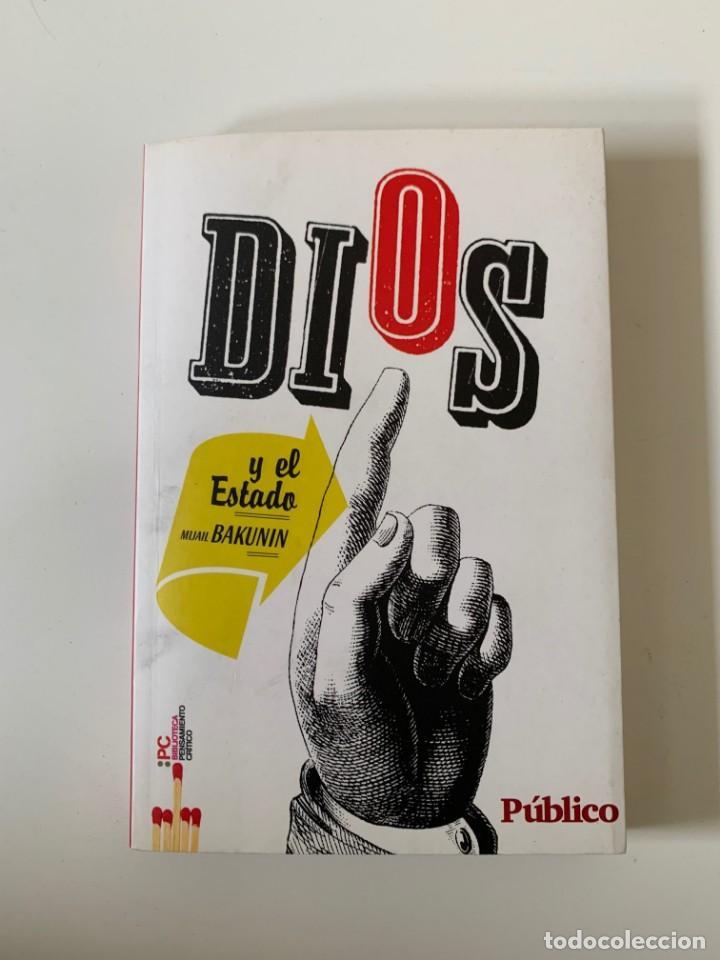 DIOS Y EL ESTADO - MIJAIL BAKUNIN- DIARIO PÚBLICO - BARCELONA 2009 (Libros de Segunda Mano - Pensamiento - Política)