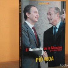 Libros de segunda mano: EL ILUMINADO DE LA MONCLOA Y OTRAS PLAGAS / PIO MOA. Lote 262292205
