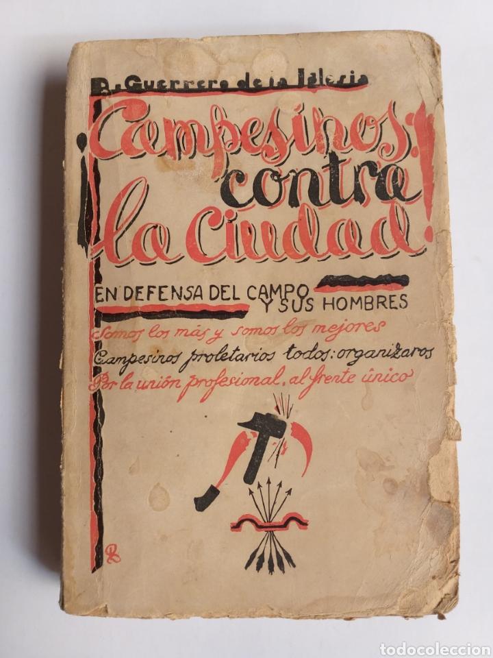 CAMPESINOS CONTRA LA CIUDAD.. DANIEL GUERRERO DE LA IGLESIA . HISTORIA SIGLO XX (Libros de Segunda Mano - Pensamiento - Política)