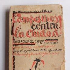 Libros de segunda mano: CAMPESINOS CONTRA LA CIUDAD.. DANIEL GUERRERO DE LA IGLESIA . HISTORIA SIGLO XX. Lote 262368520