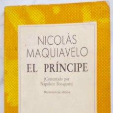 Libros de segunda mano: EL PRINCIPE. NICOLAS MAQUIAVELO.COMENTADO POR NAPOLEON BONAPARTE. LIBRO AUSTRAL. Lote 262389780