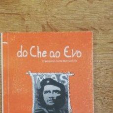 Libros de segunda mano: DEL CHE AL EVO, IMPRESIONES EN UNA BOLIVIA NUEVA. CARLOS PRONZATO.2ª EDICIÓN. 2005. Lote 262413025