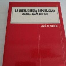 Libros de segunda mano: LA INTELIGENCIA REPUBLICANA, MANUEL AZAÑA. Lote 262654675