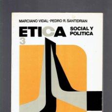 Libros de segunda mano: ETICA N,3 SOCIAL Y POLITICA MARCIANO VIDAL-PEDRO R.SANTIDRIAN EDICIONES PAULINAS 1981. Lote 262656620