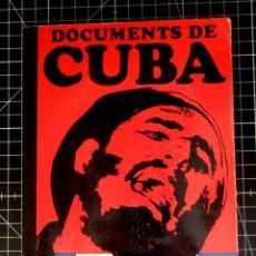 Libros de segunda mano: DOCUMENTS DE CUBA.TEXTOS DE JOSÉ MARTÍ.FIDEL CASTRO Y CHE GUEVARA .EDICIÓ DE MATERIALS. 1968. Lote 262673645