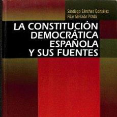 Libros de segunda mano: LA CONSTITUCIÓN DEMOCRÁTICA ESPAÑOLA Y SUS FUENTES. Lote 262676990