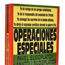 Libros de segunda mano: OPERACIONES ESPECIALES - PAVEL SUDOPLATOV Y ANATOLI SUDAPLATOV. Lote 262940190
