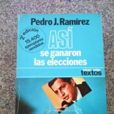 Libros de segunda mano: ASI SE GANARON LAS ELECCIONES -- PEDRO J. RAMIREZ -- PLANETA 1977 --. Lote 263047650