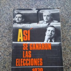 Libros de segunda mano: ASI SE GANARON LAS ELECCIONES DE 1979 -- PEDRO J. RAMIREZ -- 1979 --. Lote 263048100