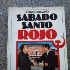 Libros de segunda mano: SABADO SANTO ROJO -- JOAQUIN BARDAVIO -- EDICIONES UVE 1980 --. Lote 263049435