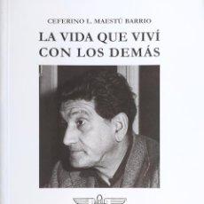 Libros de segunda mano: LA VIDA QUE VIVÍ CON LOS DEMÁS CEFERINO L. MAESTÚ BARRIO - FALANGE CCOO. Lote 263147485
