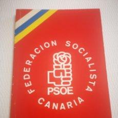 Libros de segunda mano: LIBRO FEDERACIÓN SOCIALISTA CANARIA. PSOE, LA VOZ DE LOS PARTIDOS CANARIOS, 1977, 1°EDICIÓN. Lote 263185940