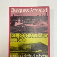 Libros de segunda mano: JACQUES ARNAUS. EL SOCIALISMO. SUECO.. Lote 263188050