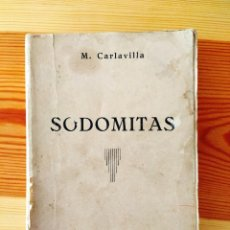 Libros de segunda mano: MAURICIO CARLAVILLA: SODOMITAS 1ª ED.. Lote 263188435