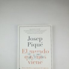 Libros de segunda mano: JOSEP PIQUE EL MUNDO QUE NOS VIENE DEUSTO. Lote 263188710