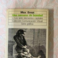 Libros de segunda mano: MAX ERNST,UNA SEMANA DE BONDAD O LOS SIETE ELEMENTOS CAPITALES. Lote 263191000