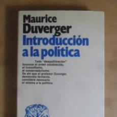 Livros em segunda mão: INTRODUCCION A LA POLITICA - MAURICE DUVERGER - ARIEL - 1982. Lote 263191610