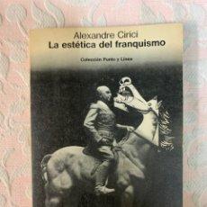 Libros de segunda mano: LA ESTÉTICA DEL FRANQUISMO, ALEXANDRE CIRICI. Lote 263193035
