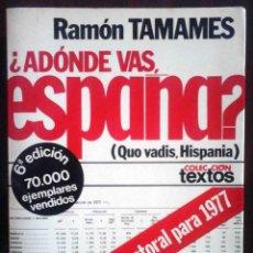 Libros de segunda mano: ¿ADÓNDE VAS, ESPAÑA? (RAMÓN TAMAMES) PLANETA TEXTOS 1977. Lote 263217725