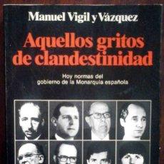 Libros de segunda mano: AQUELLOS GRITOS DE CLANDESTINIDAD (MANUEL VIGIL Y VÁZQUEZ) PLANETA DOCUMENTO 1983. Lote 263217935