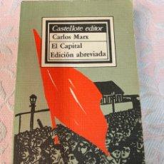 Libros de segunda mano: EL CAPITAL , CARL MARX, EDICIÓN ABREVIADA. Lote 263557480