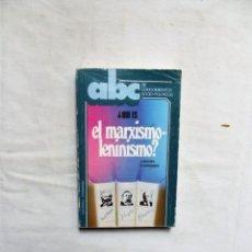 Libros de segunda mano: ¿ QUE ES MARXISMO - LENNISMO ? DE V. BUZUEV , V. GORODNOV. Lote 263568970