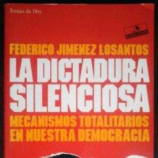 Libros de segunda mano: LA DICTADURA SILENCIOSA (FEDERICO JIMÉNEZ LOSANTOS) TEMAS DE HOY 1993. Lote 263569240