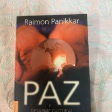 Libros de segunda mano: RAINING PANIKKAR,PAZ Y DESARME CULTURAL. Lote 263656720