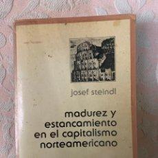 Libros de segunda mano: JOSEF STEINEM,MADUREZ Y ESTANCAMIENTO EN EL CAPITALISMO NORTEAMERICANO. Lote 263660320