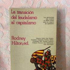 Libros de segunda mano: LA TRANSICIÓN DEL FEUDALISMO AL CAPITALISMO, ROTNEI HILTON. Lote 263667940