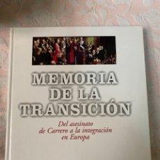 Libros de segunda mano: MEMORIA DE LA TRANSICIÓN, DEL ASESINATO DE CARRERO A LA INTEGRACIÓN EN EUROPA. Lote 263751730