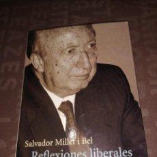 Libros de segunda mano: REFLEXIONES LIBERALES - MILLET I BEL, SALVADOR. Lote 264105400