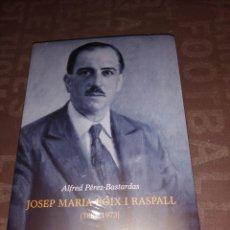 Libros de segunda mano: ALFRED PEREZ- BASTARDAS - JOSEP MARIA BOIX I RASPALL 1887-1973. Lote 264105485