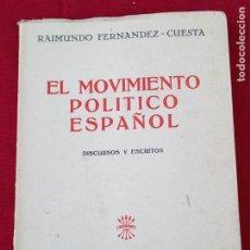 Libros de segunda mano: EL MOVIMIENTO POLITICO ESPAÑOL - DISCURSOS Y ESCRITOS - MADRID 1949.. Lote 264832989