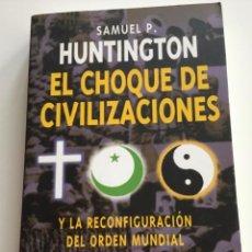 Libros de segunda mano: EL CHOQUE DE CIVILIZACIONES. SAMUEL P.HUNTINGTON. PAIDÓS- ESTADO Y SOCIEDAD.. Lote 265849484