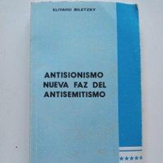 Libros de segunda mano: ANTISIONISMO NUEVA FAZ DEL ANTISEMITISMO. ELIYAHU BILETZKY. Lote 265988933
