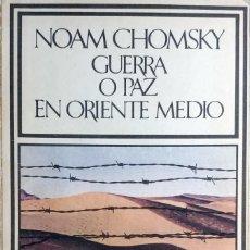 Libros de segunda mano: GUERRA O PAZ EN ORIENTE MEDIO / NOAM CHOMSKY. 1ª ED. BARCELONA : BARRAL EDITORES, 1975.. Lote 267116634