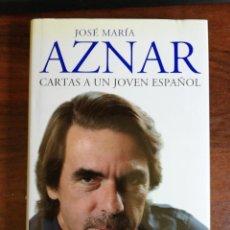 Libros de segunda mano: CARTAS A UN JOVEN ESPAÑOL. JOSÉ MARÍA AZNAR. 1ª EDICIÓN. PLANETA. Lote 267751059