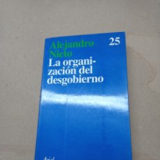 Libri di seconda mano: LA ORGANIZACION DEL DESGOBIERNO, ALEJANDRO NIETO. Lote 268403984