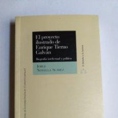 Libros de segunda mano: EL PROYECTO ILUSTRADO DE ENRIQUE TIERNO GALVÁN. BIOGRAFÍA INTELECTUAL Y POLÍTICA JORGE NOVELLA SUÁRE. Lote 268884389