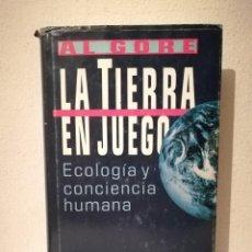 Libros de segunda mano: LIBRO - LA TIERRA EN JUEGO - POLITICA - ECOLOGÍA Y CONCIENCIA HUMANA - GORE AL. Lote 269015329