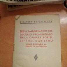 Libros de segunda mano: ESTATUTO DE CATALUÑA. DIRCURSO PRONUNCIADO EN LA CAMARA POR EL JEFE DEL GOBIERNO. RIVADENEYRA,1932. Lote 269054973
